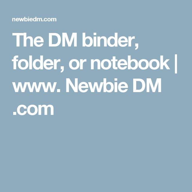 The DM binder, folder, or notebook | www. Newbie DM .com