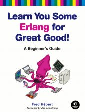 Erlang is a programming language used to build massively scalable soft real-time systems with requirements on high availability.