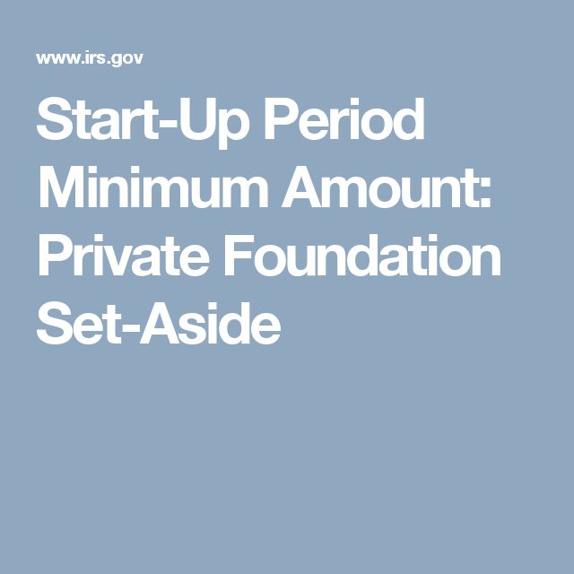 Start-Up Period Minimum Amount: Private Foundation Set-Aside