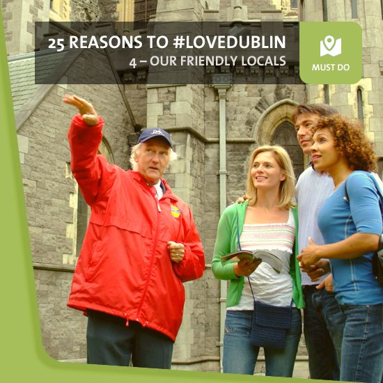 """#4: The Friendly Locals - Ireland in general is renowned for the friendliness of its people, and we're proud to say that Dublin is no different. We love a chat, we'll always do what we can to help, and we've even been known to be """"up for the craic"""" every now and then!"""