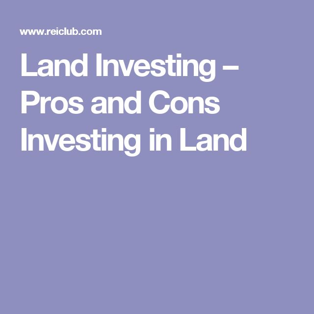 Land Investing – Pros and Cons Investing in Land