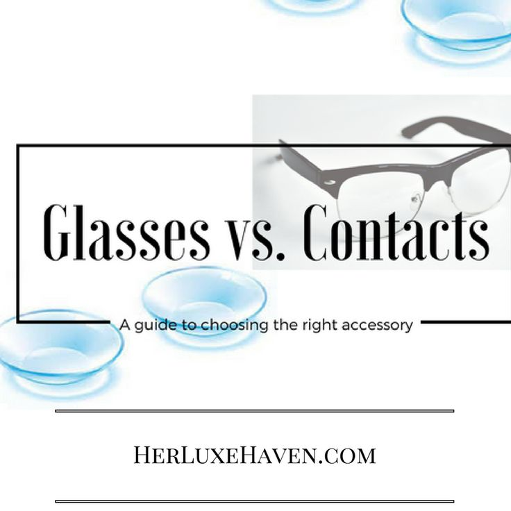 Deciding between glasses and contacts will this post is for you!