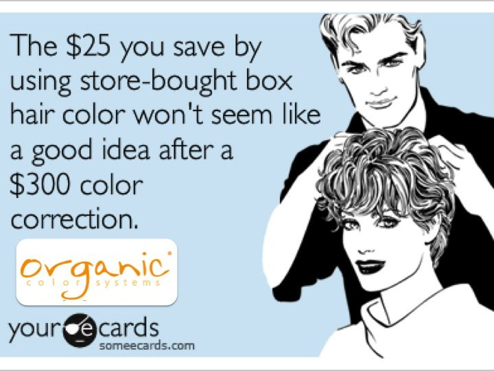 Remember to tell your clients - Friends don't let friends use store-bought box hair color! www.organiccolors...