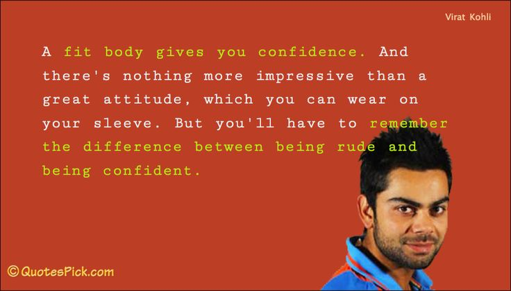 A Fit Body Gives You Quote by Virat Kohli @ Quotespick.com