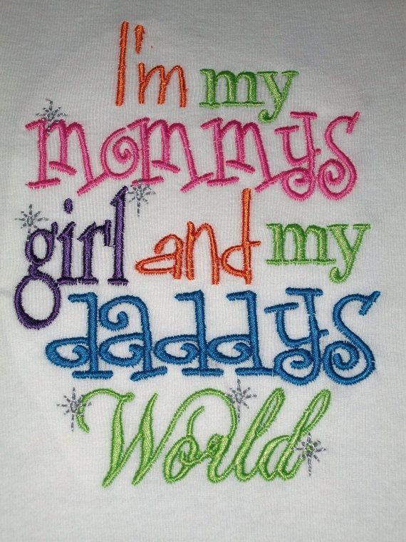 I'm My Mommy's Girl and My Daddy's World Embroidered Shirt or Onesie- Baby Girl Onesie- Toddler Girl Shirt- Shower Gift