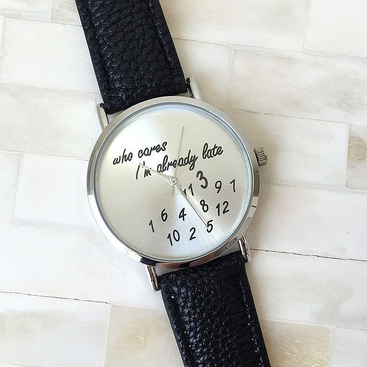 """who cares I'm already late""- ladies casual leather band wrist watch - black - http://lily316.com.au/new-arrivals/"
