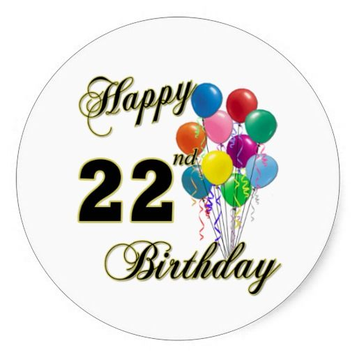 Happy 22nd Birthday With Balloons Classic Round Sticker