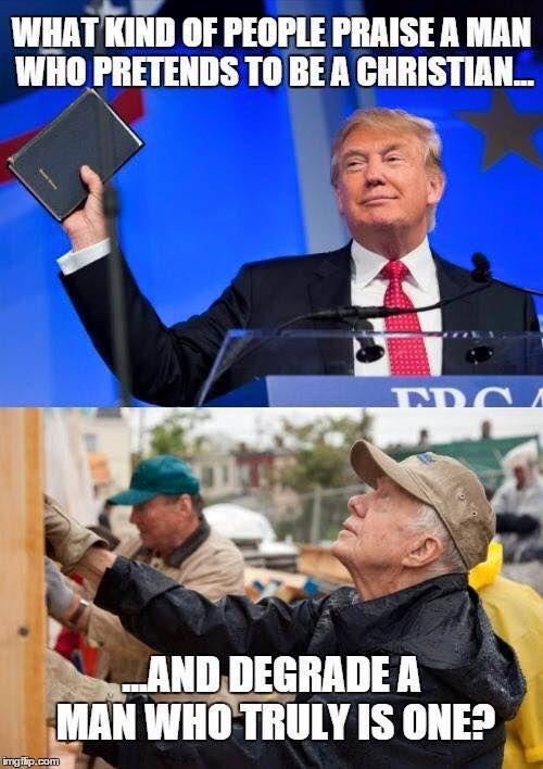 Trumpty Dumpty, the phony Christian Demon, & true Christian Values (former) President Jimmy Carter