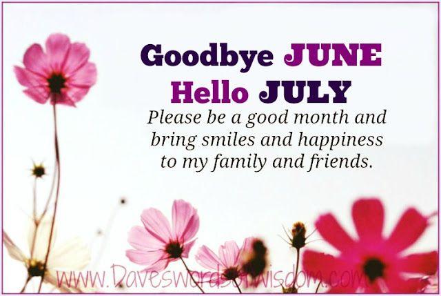 Daveswordsofwisdom.com: Goodbye June - Hello July.