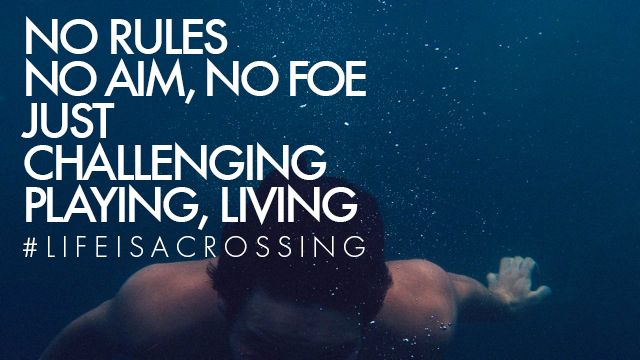 No #Rules, no #aim, no #foe, just #challenging, #playing, #living #LifeIsACrossing