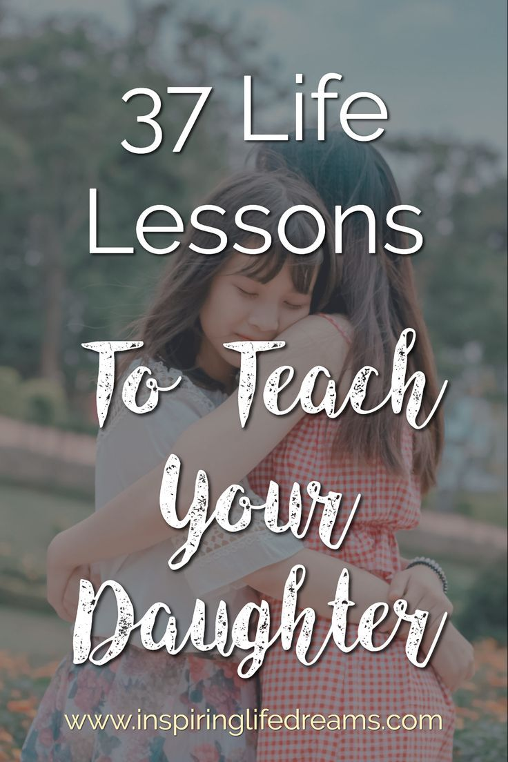 life lessons and rules to teach your daughter today raising