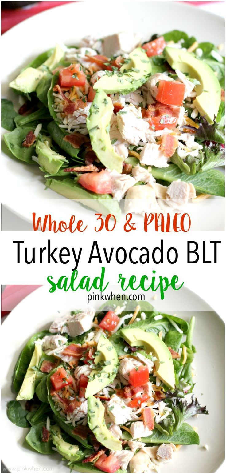 A Whole 30 and Paleo Protein Packed Turkey Avocado BLT Salad recipe.