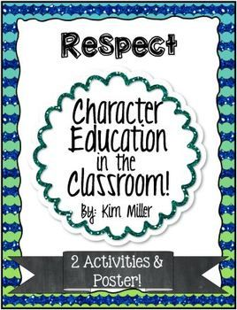 Character Education in the Classroom: comes with 1 poster and 2 student worksheets to help reinforce the character trait: Respect.  http://www.teacherspayteachers.com/Store/Kim-Miller-24