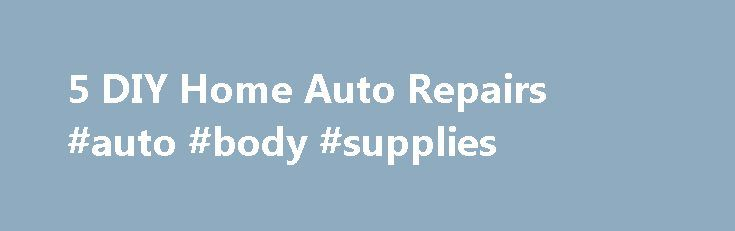 5 DIY Home Auto Repairs #auto #body #supplies http://auto-car.nef2.com/5-diy-home-auto-repairs-auto-body-supplies/  #diy auto repair # 5 DIY Home Auto Repairs Jan 22, 2015 | Updated Mar 24, 2015 Sam Dillinger Professional transmission specialist, father, lover of the written word, excellent conversationalist, and consumer advocate There aren't enough sources, whether it's via the Internet or in person, that encourage people to attempt to make some of their own auto repairs. To be clear…