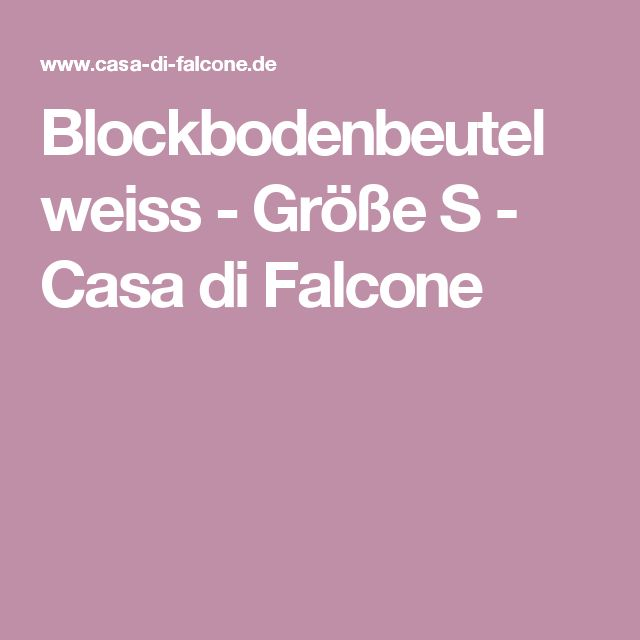 Blockbodenbeutel weiss - Größe S - Casa di Falcone