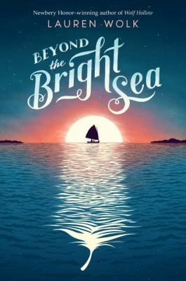 <2017 pin> Beyond the Bright Sea by Lauren Wolk.