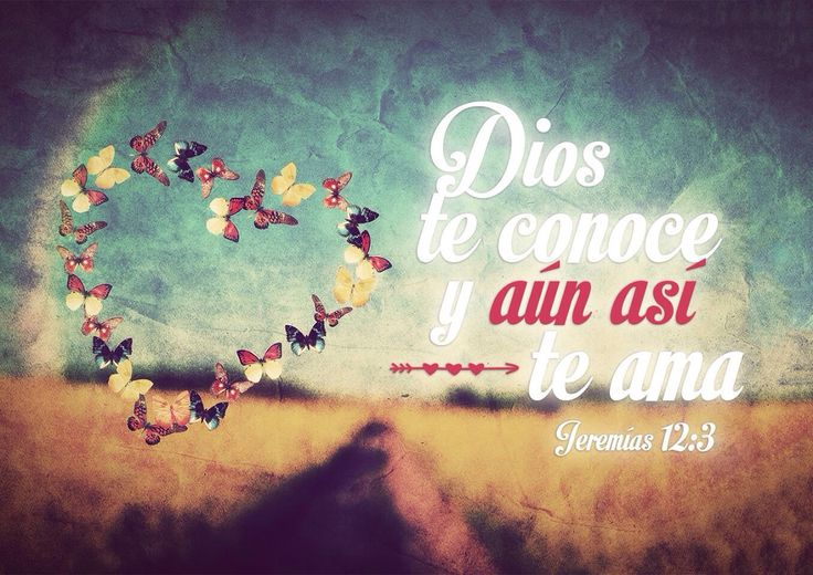 Dios te conoce y aún así te ama /Frases ♥ Cristianas ♥