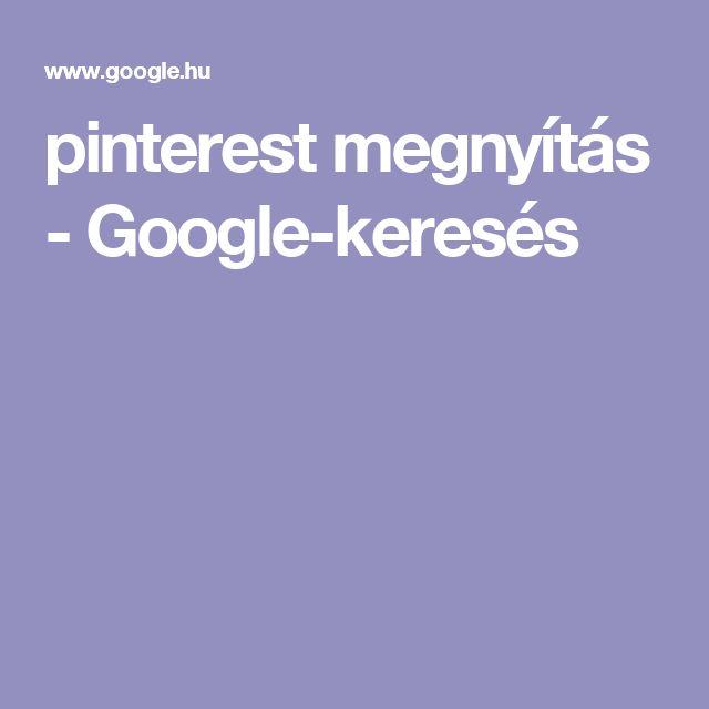 pinterest megnyítás - Google-keresés