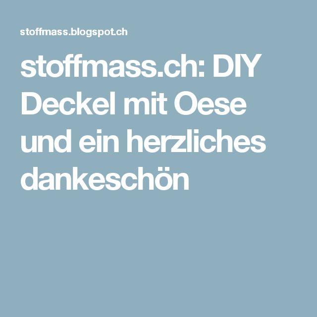 stoffmass.ch: DIY Deckel mit Oese und ein herzliches dankeschön