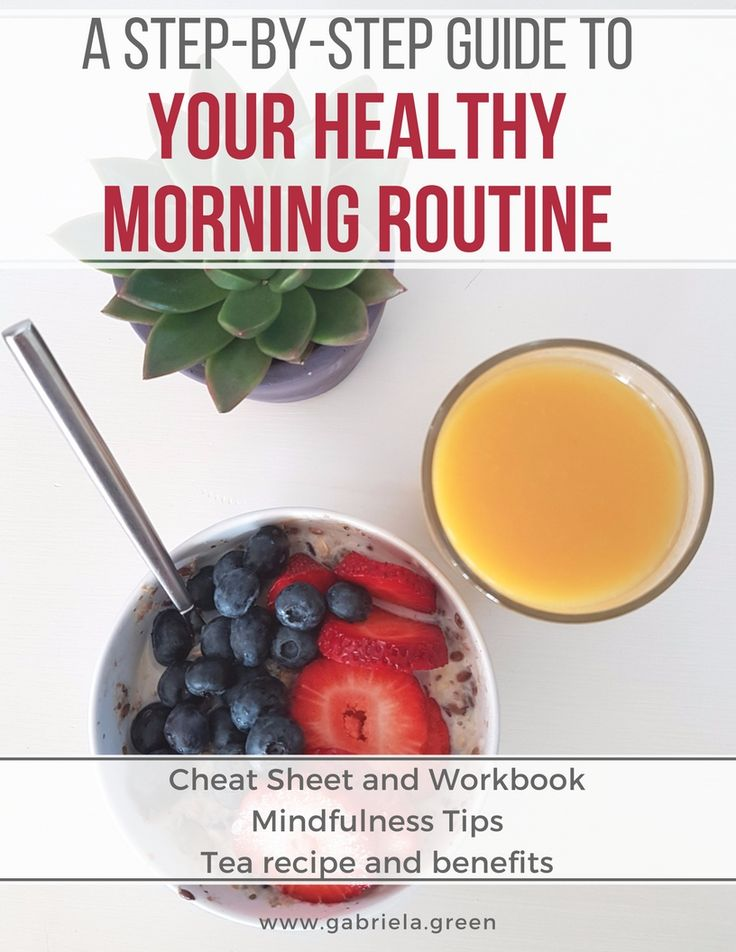 A free step-by-step guide to your healthy morning routine. Including cheatsheet, workbook and tips. www.gabriela.green