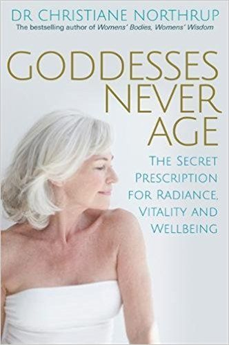 Goddesses Never Age by Dr Christiane Northrup