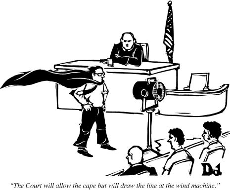 """""""The court will allow the cape but will draw the line at the wind machine."""""""