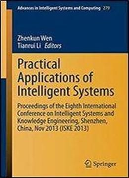 Practical Applications Of Intelligent Systems: Proceedings Of The Eighth International Conference On Intelligent Systems And Knowledge Engineering ... In Intelligent Systems And Computing) free ebook