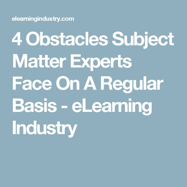 4 Obstacles Subject Matter Experts Face On A Regular Basis - eLearning Industry