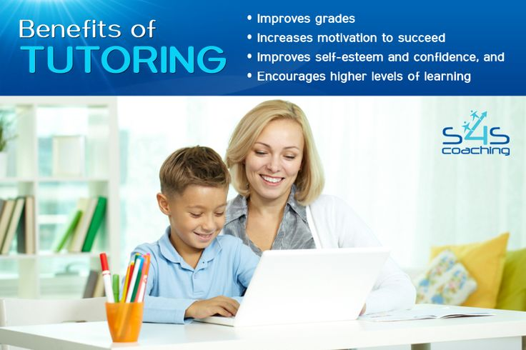 Benefits of Tutoring: •	Improves grades  •	Increases motivation to succeed  •	Improves self-esteem and confidence, and  •	Encourages higher levels of learning