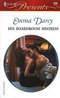His Boardroom Mistress by Emma Darcy