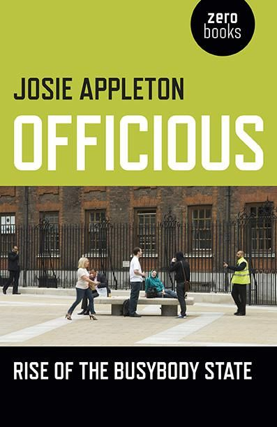 In this extract from her new book Officious, Josie Appleton outlines the rise of the tick-box, tut, tut state and the threat it poses to civil society.