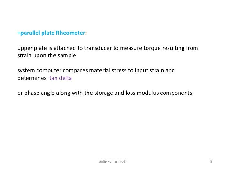 +parallel plate Rheometer:upper plate is attached to transducer to measure…