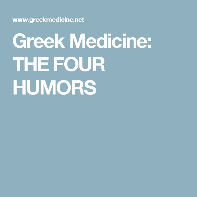 Greek Medicine: THE FOUR HUMORS
