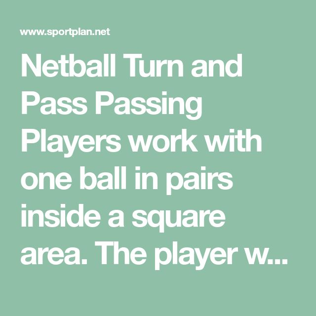 Netball Turn and Pass Passing Players work with one ball in pairs inside a square area. The player without a ball (Red 1) sprints across the box to receive the ball on the other side. Player 1 then turns as they receive the pass. Red 2 then runs across to receive ball on the other side etc. Make sure players are balanced and are in control before they make the next pass. The worker must not move across the square until the feeder is ready to release the ball.