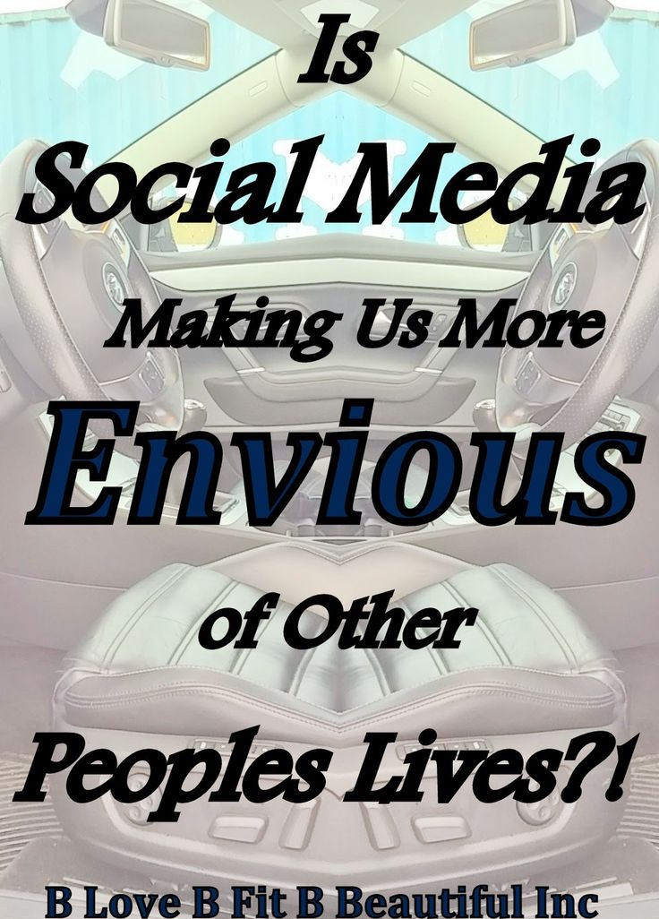 B Love: Is Social Media Making Us More Envious of Other Peoples Lives?!   http://www.blovebfitbbeautiful.com/2015/02/b-love-is-social-media-making-us-more.html