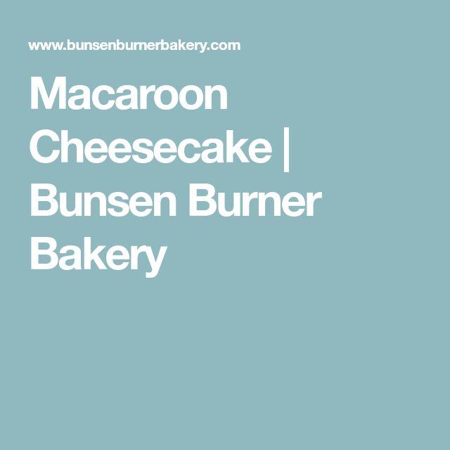 Macaroon Cheesecake | Bunsen Burner Bakery