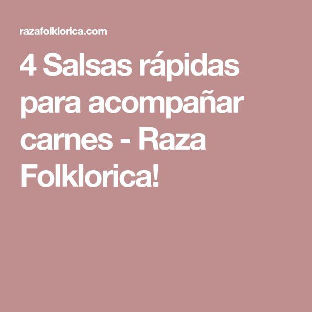 4 Salsas rápidas para acompañar carnes - Raza Folklorica!