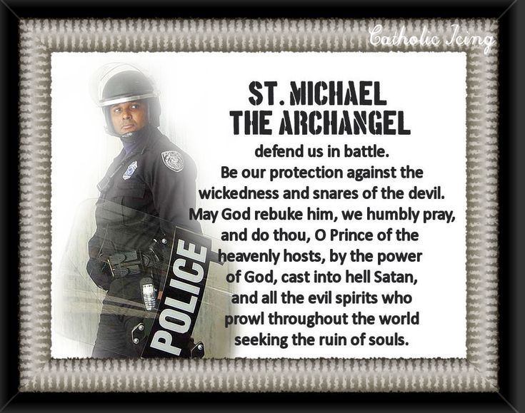 St. Michael patron saint of police officers, firefighters, and soldiers/military. His feast day is September 29th and is known as Michaelmas.