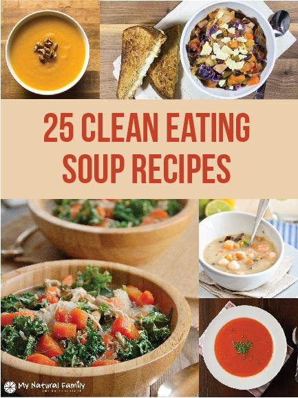 25 Clean Eating Soup Recipes - These look great!