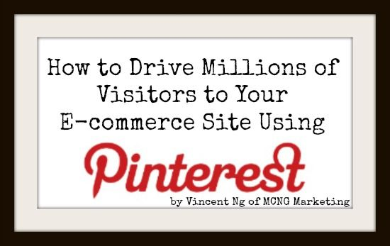 Learn to Drive Millions of Visitors to Your E-commerce site with Pinterest, and increase your sales dramatically.