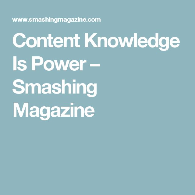 Content Knowledge Is Power – Smashing Magazine