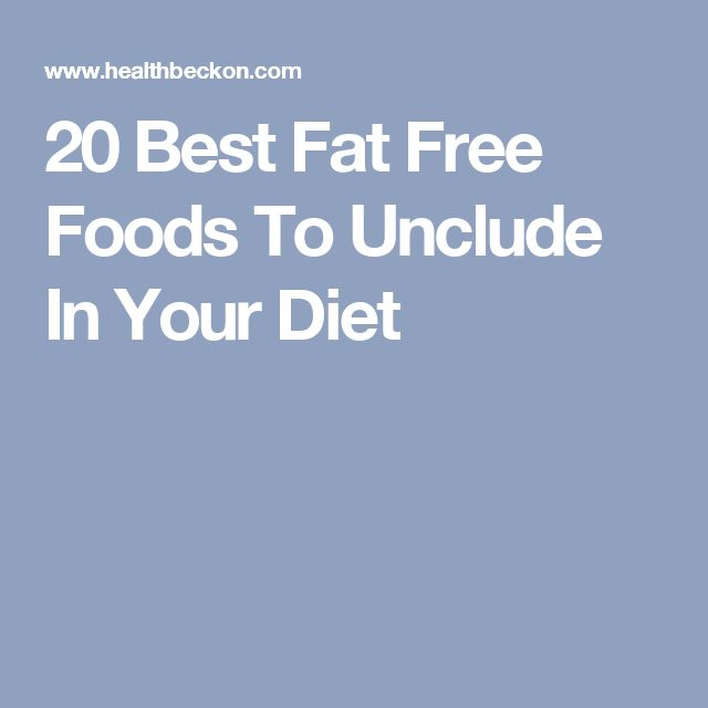 20 Best Fat Free Foods To Unclude In Your Diet