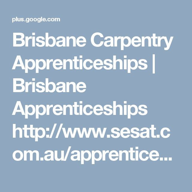 Brisbane Carpentry Apprenticeships | Brisbane Apprenticeships http://www.sesat.com.au/apprenticeships-and-traineeships/become/brisbane/ Find your future with sesat. New jobs available now for brisbane carpentry apprenticeships and brisbane apprenticeships in our company.