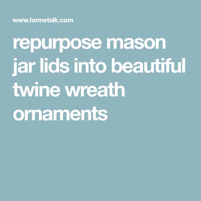 repurpose mason jar lids into beautiful twine wreath ornaments