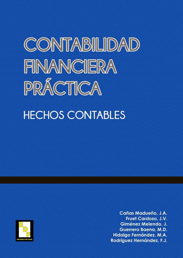 #Editorial. Contabilidad financiera práctica. J. A. Cañas, J. V. Fruet, J. Giménez, M.D. Guerrero, M. A. Hidalgo y F. J. Rodríguez.