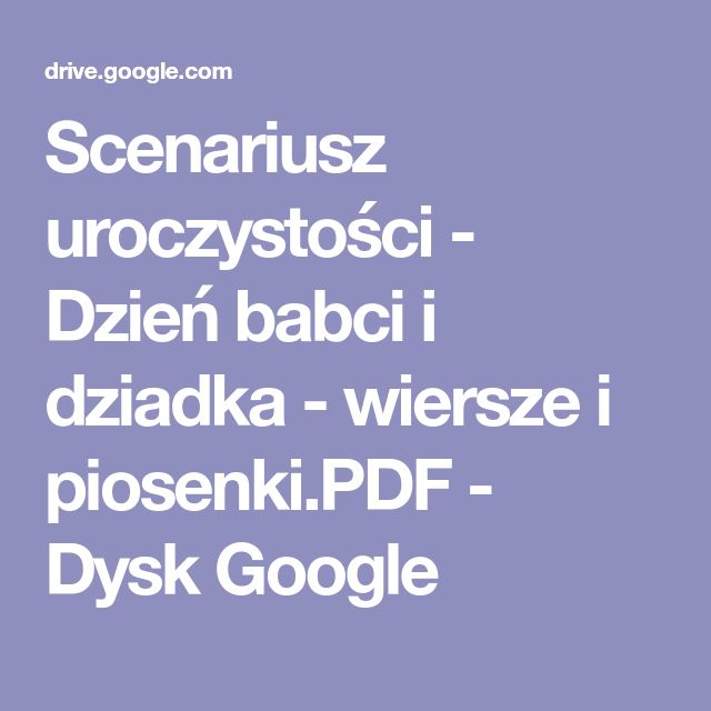 Scenariusz uroczystości - Dzień babci i dziadka - wiersze i piosenki.PDF - Dysk Google
