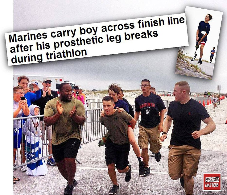 Everyone Matters to these Marines! During the Sea Turtle Triathlon in Pensacola, Marines helped carry a young boy over the finish live after his prosthetic limb broke. 11-year old Ben Baltz has cancer in his right leg, and walks with a mechanical knee and a prosthetic walking leg. When Ben competed in the Sea Turtle Kids Triathlon in Pensacola, last year, he had completed half of the one-mile run when a screw on his leg came loose and his prosthetic leg broke in half. #EveryoneMatters…