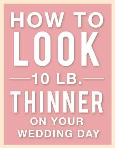 How To Look 10 Pounds Thinner On Your Wedding Day