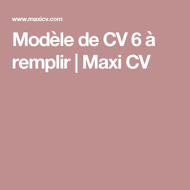 Modèle de CV 6 à remplir   Maxi CV