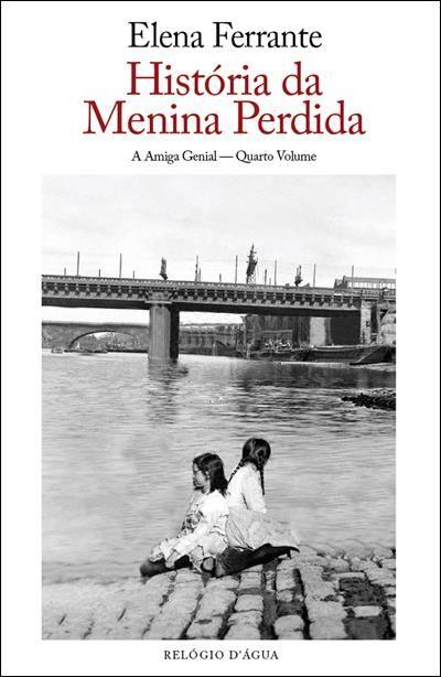 A História da Menina Perdida A Amiga Genial Vol 4, Elena Ferrante. Compre livros na Fnac.pt